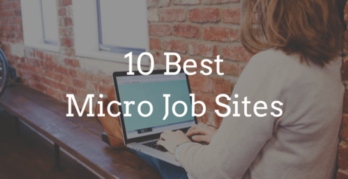 10 best micro job sites - Earn money from home for completing small jobs.